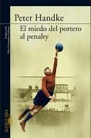El miedo del portero al penalty de Peter Handke. Fragmentos