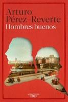 Hombres buenos de Arturo Pérez-Reverte. Comienzo.