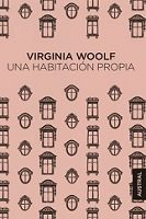 Una habitación propia. Fragmentos.  de Virginia Woolf